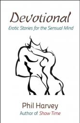 Devotional: Erotic Stories from the Sensual Mind by Phil Harvey