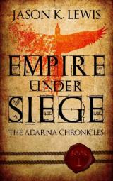 Empire under siege: The Adarna chronicles- Book 1 (Volume 1) (cover)