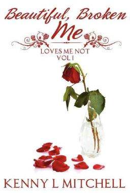 loves-me-not-volume-i-beautiful-broken-me-54565ac64e4bba50ad2.jpg