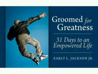 Groomed For Greatness: 31 Days To An Empowered Life by Life Coach Early Jackson