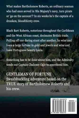 GENTLEMAN OF FORTUNE The Adventures of Bartholomew Roberts, Pirate (back cover)