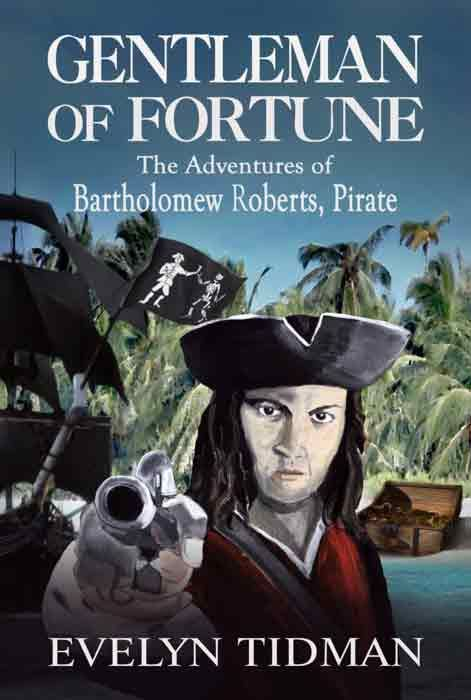 GENTLEMAN OF FORTUNE The Adventures of Bartholomew Roberts, Pirate (cover)