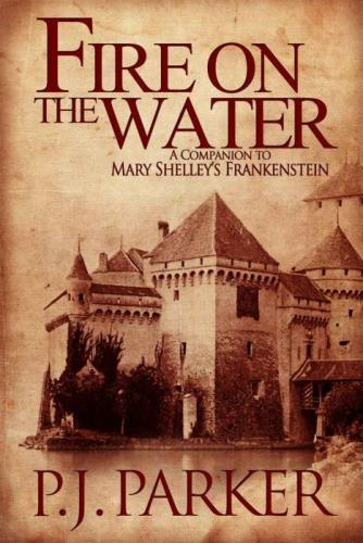 Fire on the Water: A Companion to Mary Shelley's Frankenstein (cover)