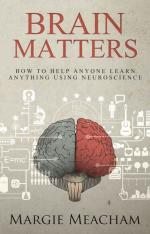 Brain Matters: How to help anyone learn anything using neuroscience (cover)