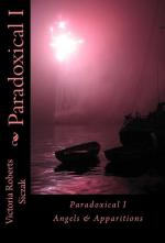 Paradoxical I: Angels & Apparitions (book cover)