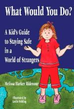 What Would You Do? A Kid's Guide to Staying Safe in a World of Strangers (cover)