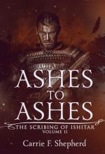Ashes to Ashes (The Scribing of Ishitar Book 2) (cover)