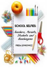 School Selfies: Parents, Teachers, Students and Bandwagons (cover)