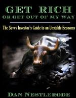 Get Rich or Get Out of My Way: The Savvy Investor's Guide to an Unstable Economy (cover)