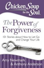 Chicken Soup for the Soul: The Power of Forgiveness: 101 Stories about How to Let Go and Change Your Life (cover)