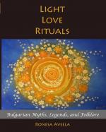 Light Love Rituals: Bulgarian Myths, Legends, and Folklore (cover)