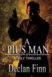 A Pius Man: A Holy Thriller (Cover)