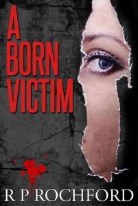 A Born Victim: A Novel
