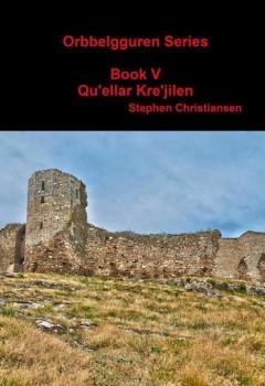 Orbbelgguren Series: Book V Qu'ellar Kre'jilen (cover)