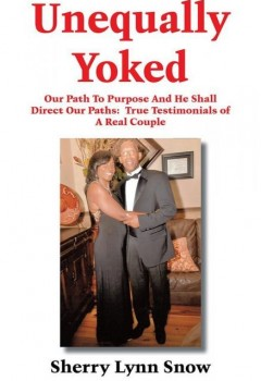 Unequally Yoked: Our Path To Purpose And He Shall Direct Our Paths: True Testimonials of A Real Couple (cover)