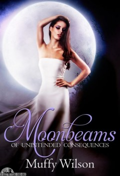 Moonbeams of Unintended Consequences