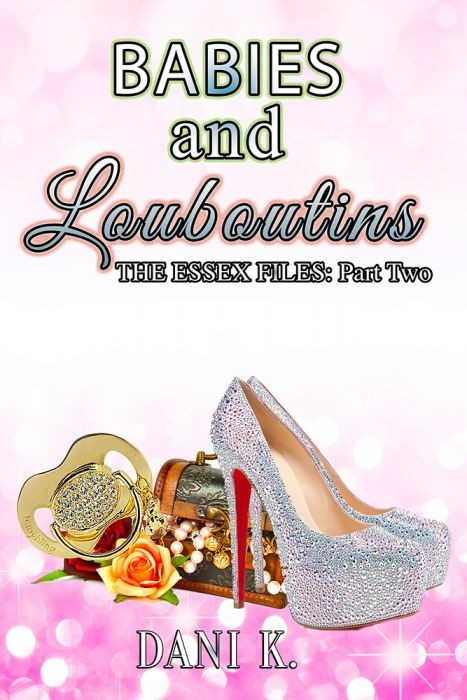Babies and Louboutins: The Essex Files 2