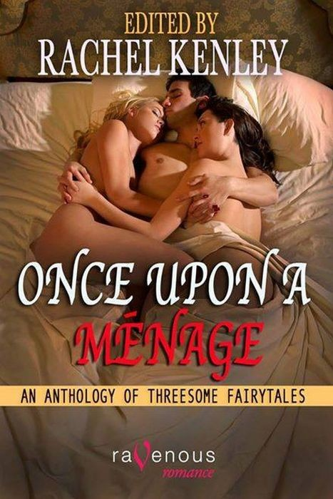 Once Upon a Menage: An Anthology of Fairy Tale Threesomes