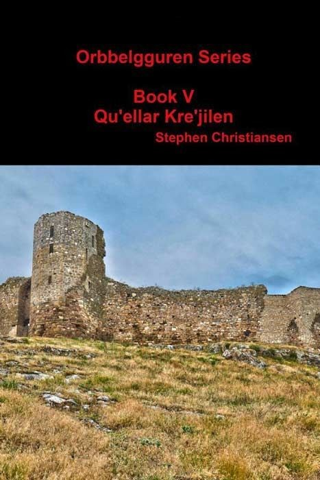 Orbbelgguren Series: Book V Qu'ellar Kre'jilen