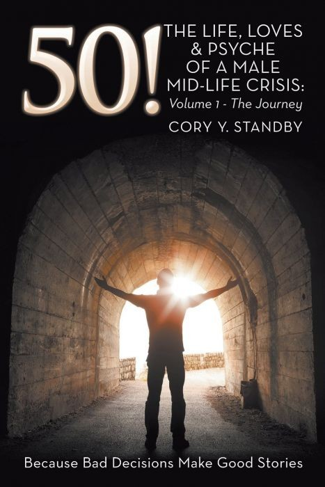 50! The Life, Loves & Psyche of a Male Mid-Life Crisis : Volume 1 - The Journey