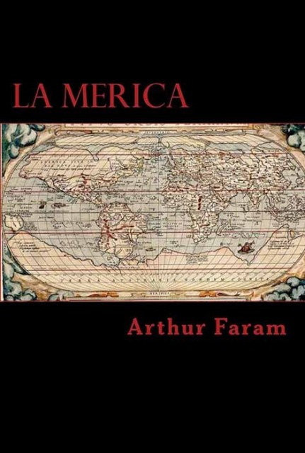 La Merica: The first true history of the colonization of the Americas
