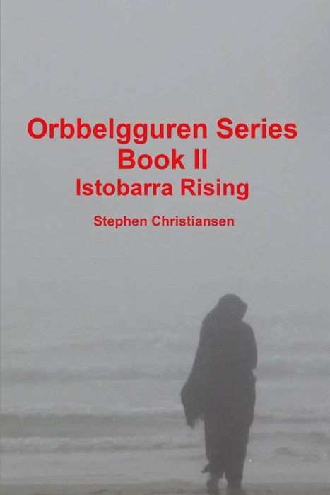 Orbbelgguren Series: Book II Istobarra Rising