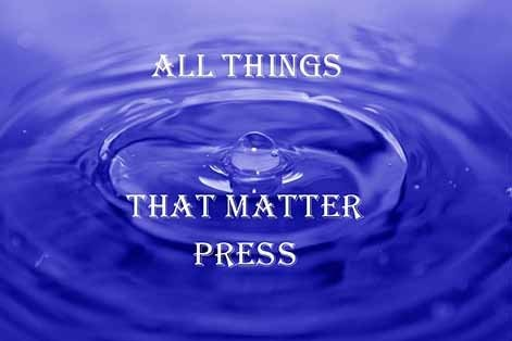 All Things That Matter Press