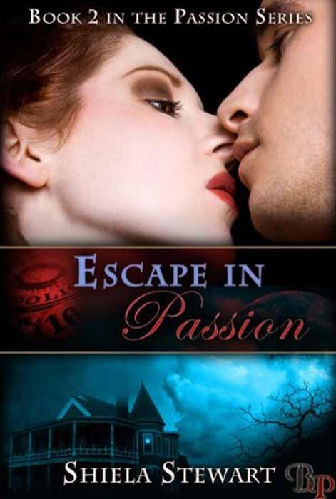 Escape in Passion (Passion Series Book 2)
