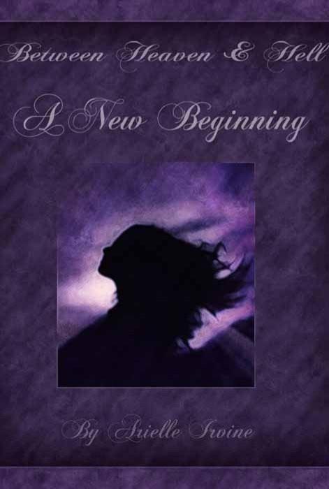 'Between Heaven & Hell'  A New Beginning
