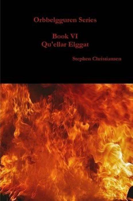 Orbbelgguren Series: Book VI Qu'ellar Elggat