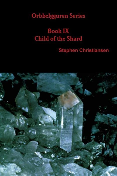 Orbbelgguren Series Book IX Child of the Shard