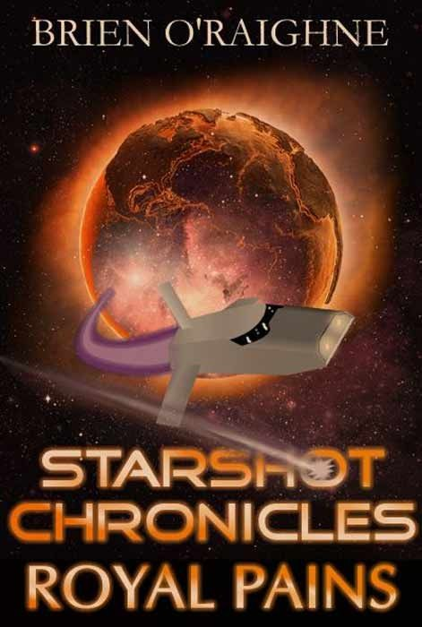 Royal Pains (Starshot Chronicles Book 1)