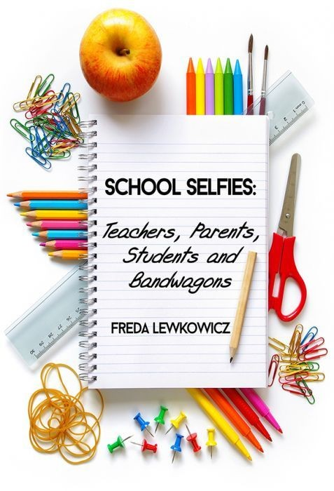 School Selfies: Parents, Teachers, Students and Bandwagons