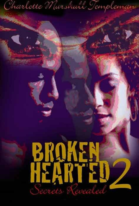 Broken Hearted 2 Secrets Revealed