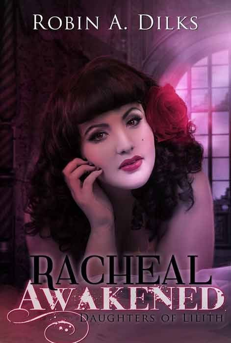 Racheal Awakened: Daughters of Lilith Book 1