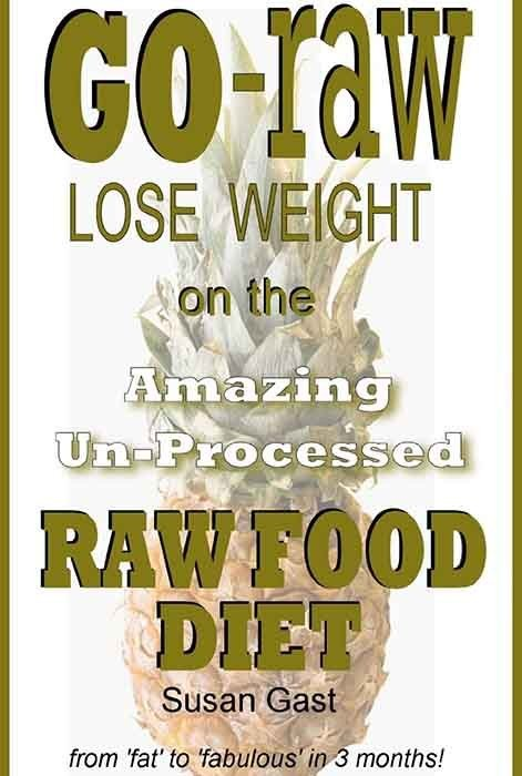 Amazing Un-Processed Raw Food Diet